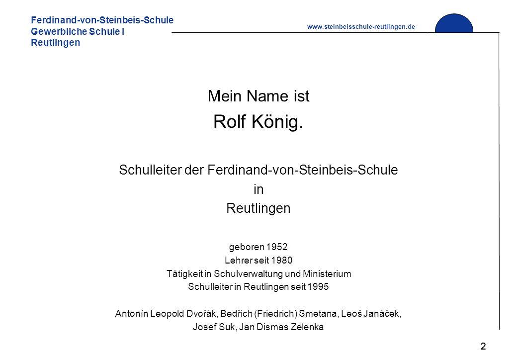 Ferdinand-von-Steinbeis-Schule Gewerbliche Schule I Reutlingen www.steinbeisschule-reutlingen.de 22 Mein Name ist Rolf König.