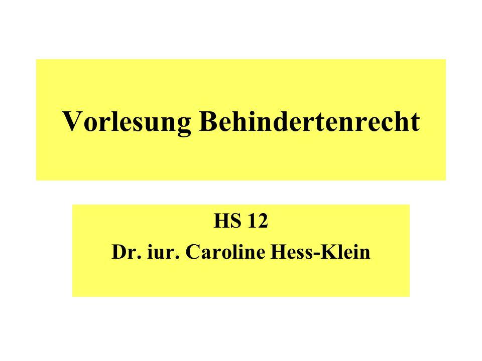 Vorlesung Behindertenrecht HS 12 Dr. iur. Caroline Hess-Klein