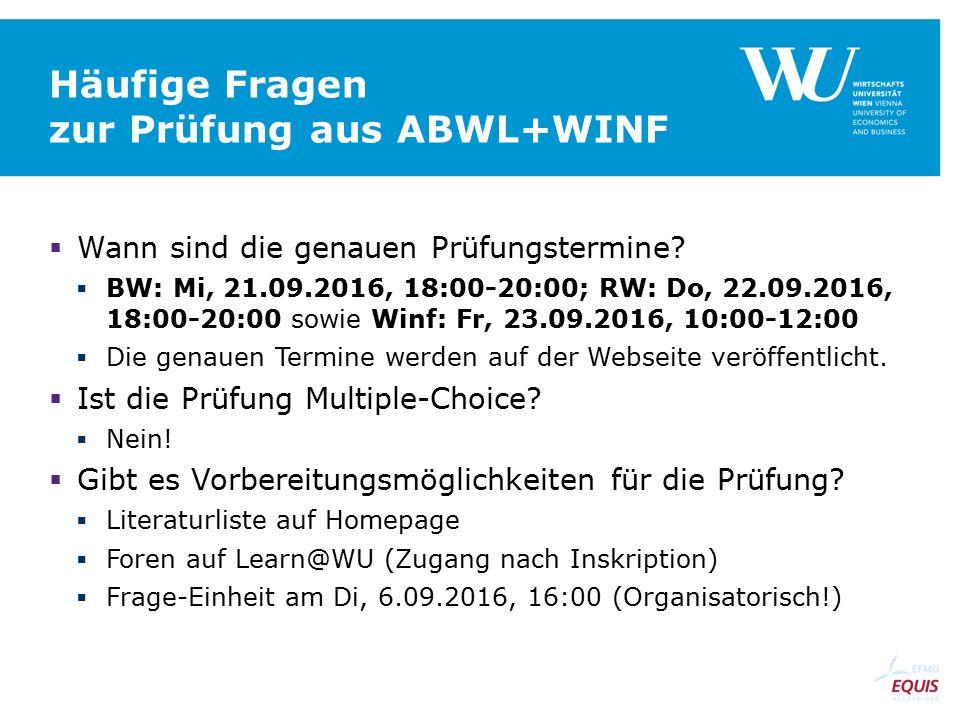 Häufige Fragen zur Prüfung aus ABWL+WINF  Wann sind die genauen Prüfungstermine.
