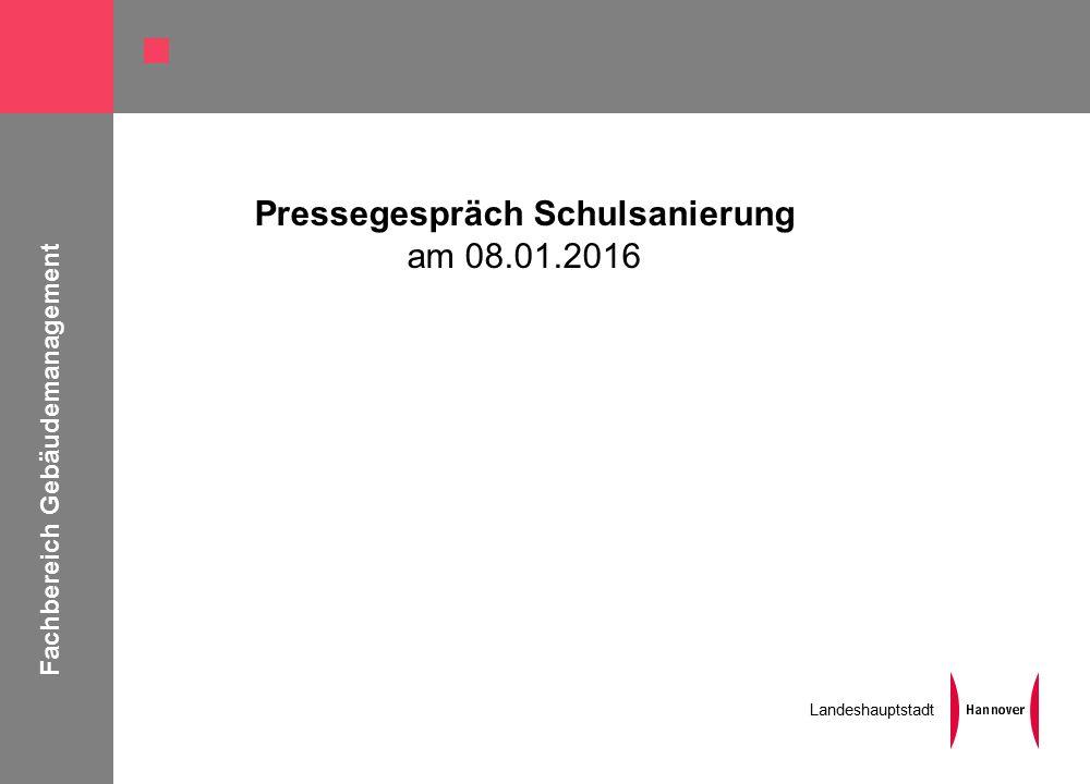Fachbereich Gebäudemanagement Landeshauptstadt Pressegespräch Schulsanierung am 08.01.2016