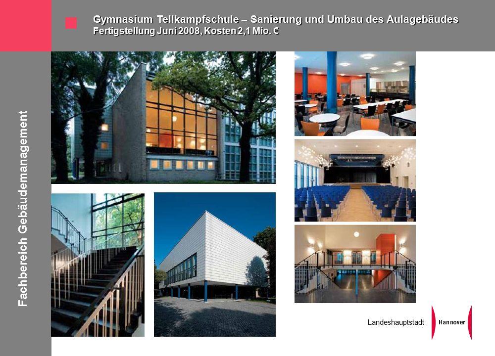 Fachbereich Gebäudemanagement Landeshauptstadt Gymnasium Tellkampfschule – Sanierung und Umbau des Aulagebäudes Fertigstellung Juni 2008, Kosten 2,1 Mio.