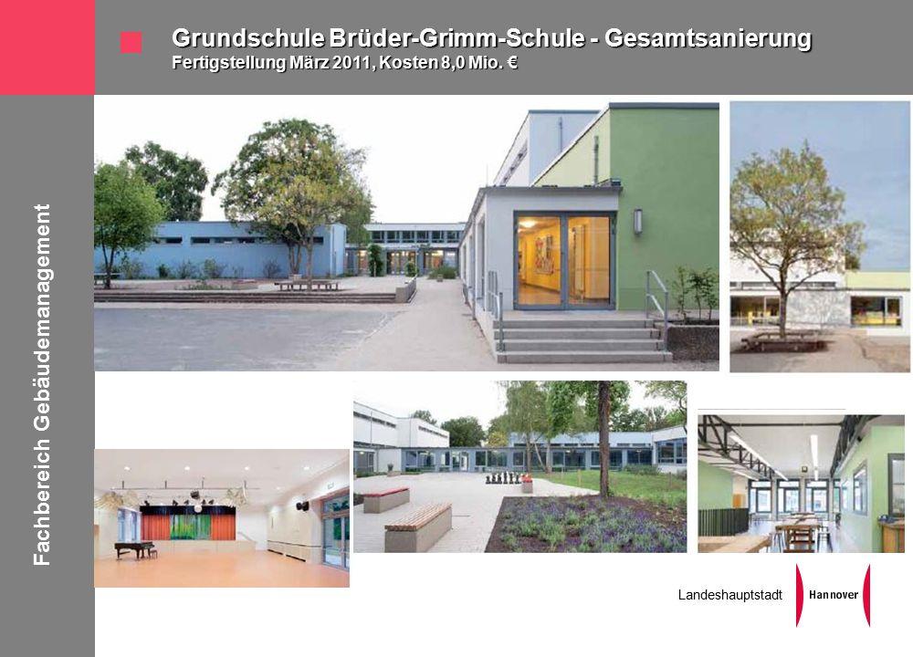 Fachbereich Gebäudemanagement Landeshauptstadt Grundschule Brüder-Grimm-Schule - Gesamtsanierung Fertigstellung März 2011, Kosten 8,0 Mio.