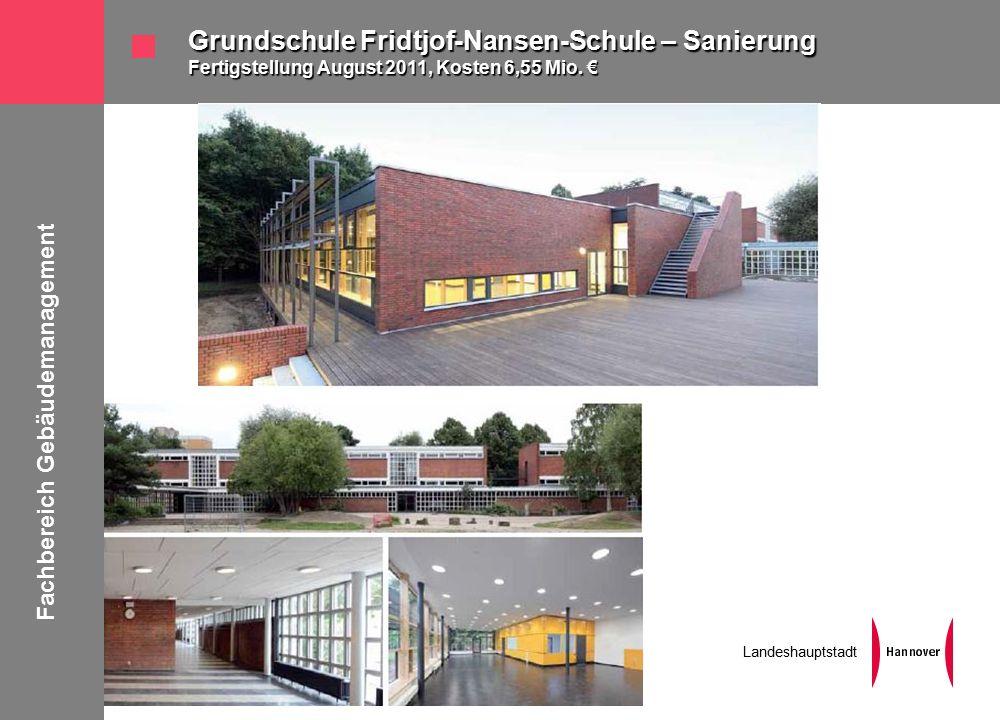 Fachbereich Gebäudemanagement Landeshauptstadt Grundschule Fridtjof-Nansen-Schule – Sanierung Fertigstellung August 2011, Kosten 6,55 Mio.
