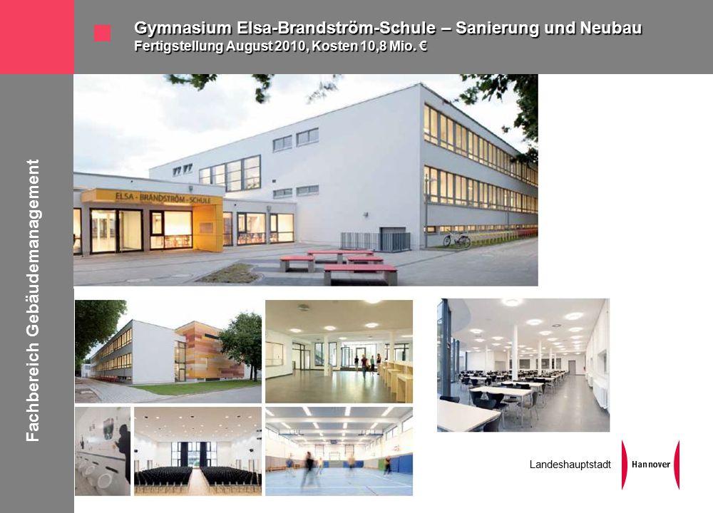 Fachbereich Gebäudemanagement Landeshauptstadt Gymnasium Elsa-Brandström-Schule – Sanierung und Neubau Fertigstellung August 2010, Kosten 10,8 Mio.