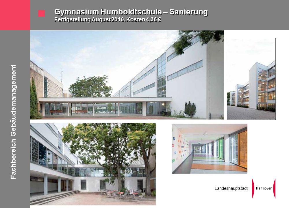 Fachbereich Gebäudemanagement Landeshauptstadt Gymnasium Humboldtschule – Sanierung Fertigstellung August 2010, Kosten 4,36 €