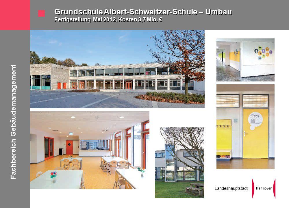 Fachbereich Gebäudemanagement Landeshauptstadt Grundschule Albert-Schweitzer-Schule – Umbau Fertigstellung Mai 2012, Kosten 3,7 Mio.