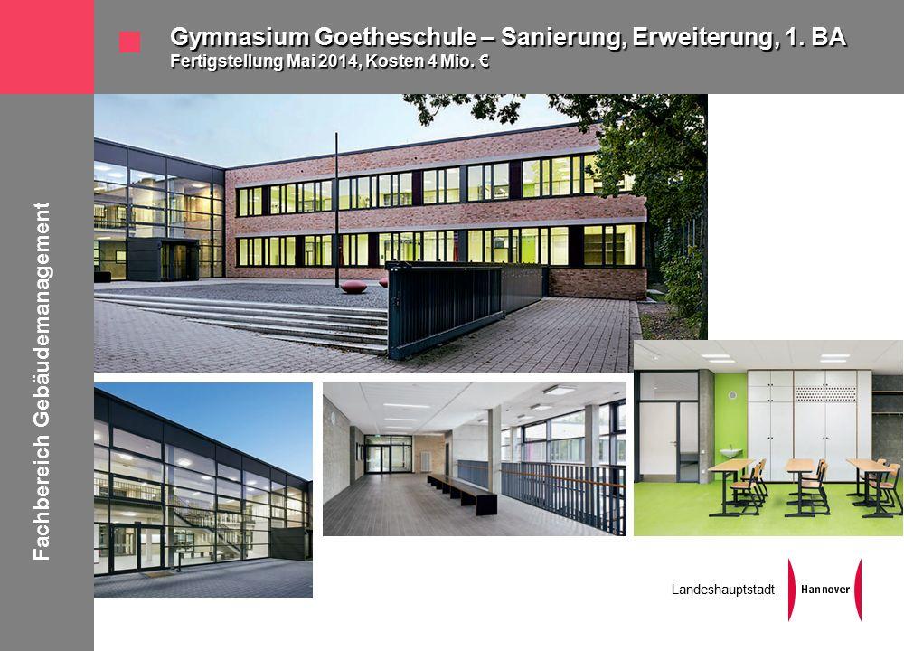Fachbereich Gebäudemanagement Landeshauptstadt Gymnasium Goetheschule – Sanierung, Erweiterung, 1.