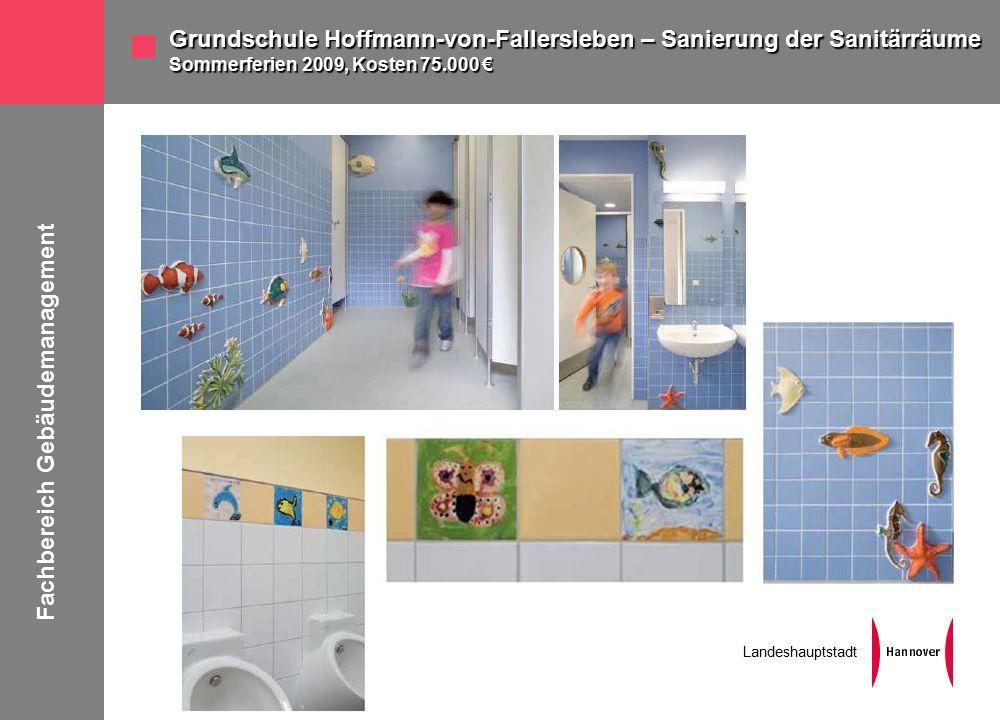 Fachbereich Gebäudemanagement Landeshauptstadt Grundschule Hoffmann-von-Fallersleben – Sanierung der Sanitärräume Sommerferien 2009, Kosten 75.000 €