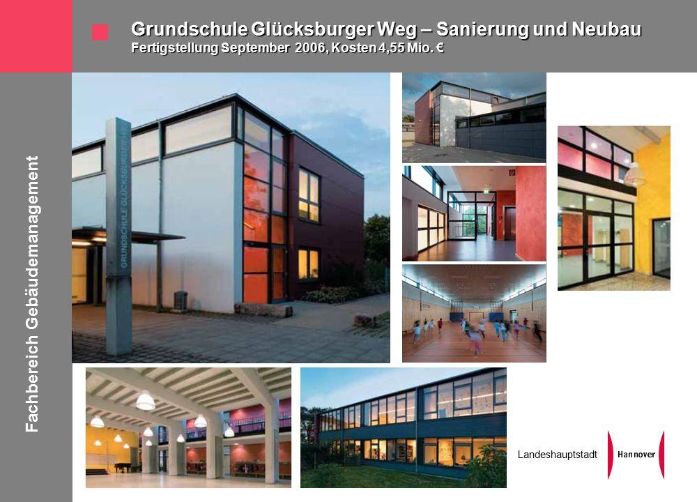 Fachbereich Gebäudemanagement Landeshauptstadt Grundschule Glücksburger Weg – Sanierung und Neubau Fertigstellung September 2006, Kosten 4,55 Mio.
