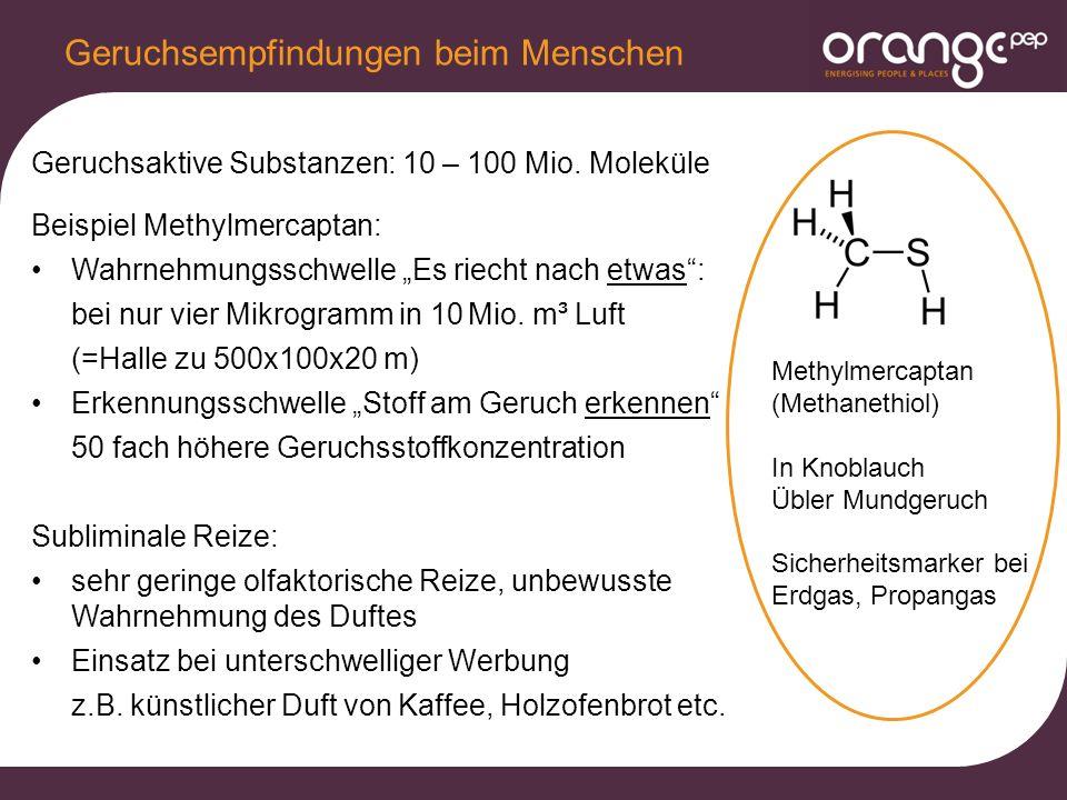 Geruchsaktive Substanzen: 10 – 100 Mio.