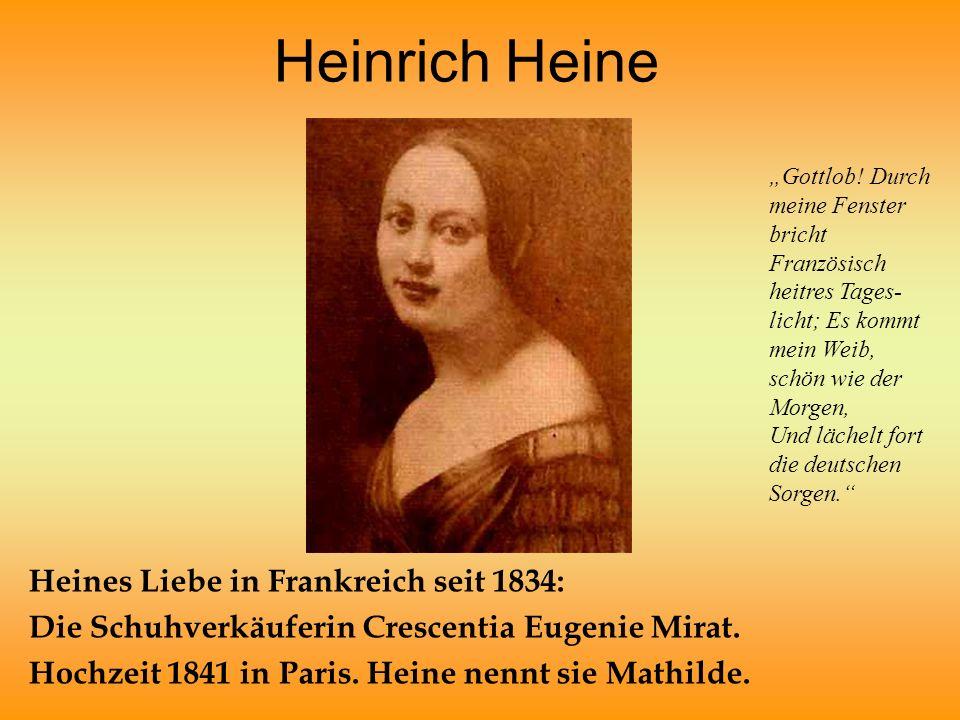 Heinrich Heine Heines Liebe in Frankreich seit 1834: Die Schuhverkäuferin Crescentia Eugenie Mirat.