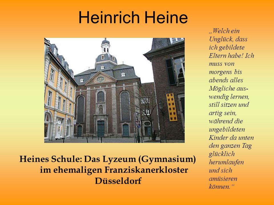 """Heinrich Heine Heines Schule: Das Lyzeum (Gymnasium) im ehemaligen Franziskanerkloster Düsseldorf """"Welch ein Unglück, dass ich gebildete Eltern habe."""