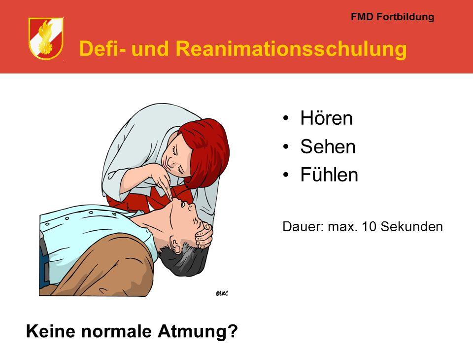 FMD Fortbildung Defi- und Reanimationsschulung Hören Sehen Fühlen Dauer: max.