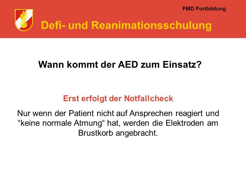 FMD Fortbildung Defi- und Reanimationsschulung Wann kommt der AED zum Einsatz.