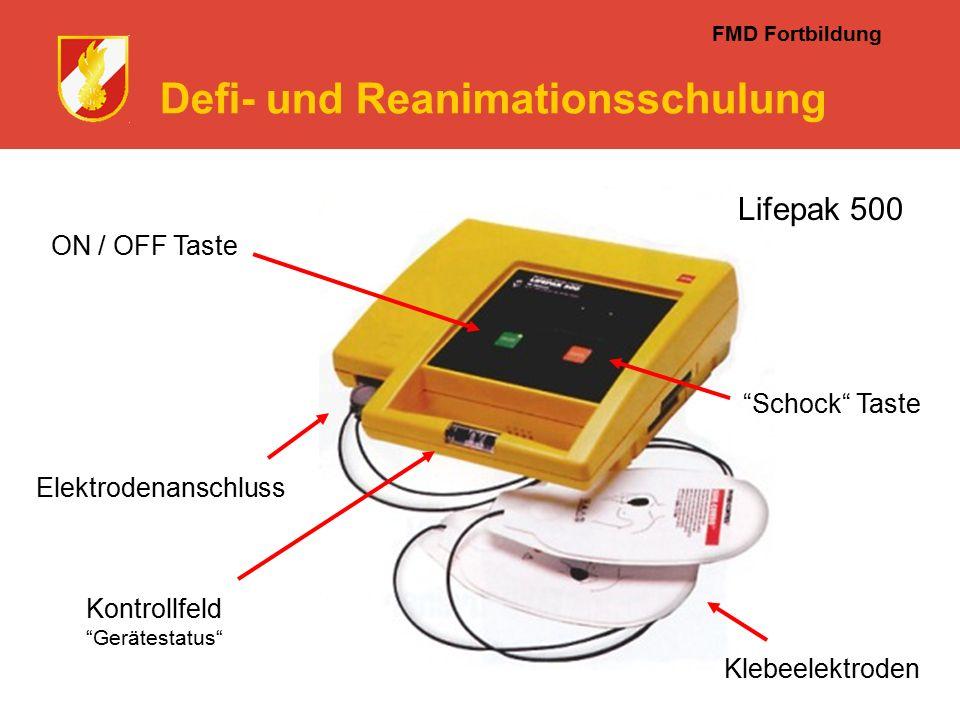 FMD Fortbildung Defi- und Reanimationsschulung ON / OFF Taste Schock Taste Klebeelektroden Kontrollfeld Gerätestatus Elektrodenanschluss Lifepak 500