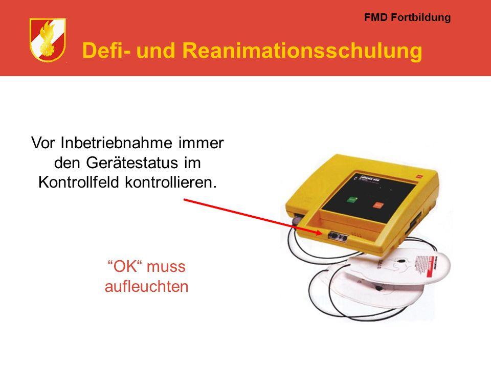 FMD Fortbildung Defi- und Reanimationsschulung Vor Inbetriebnahme immer den Gerätestatus im Kontrollfeld kontrollieren.