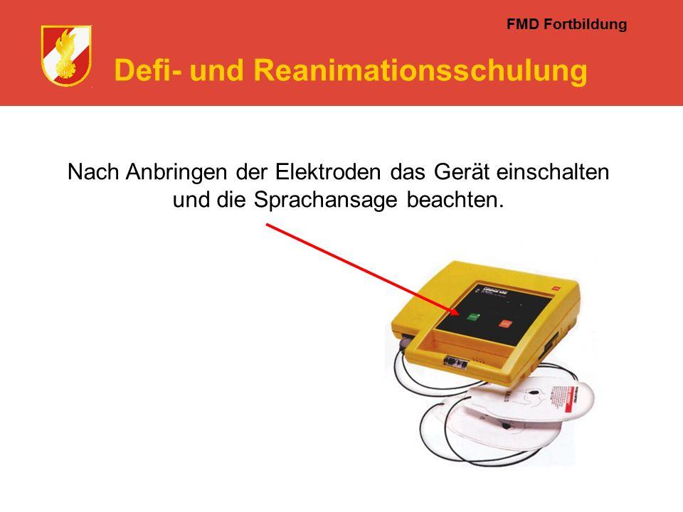 FMD Fortbildung Defi- und Reanimationsschulung Nach Anbringen der Elektroden das Gerät einschalten und die Sprachansage beachten.