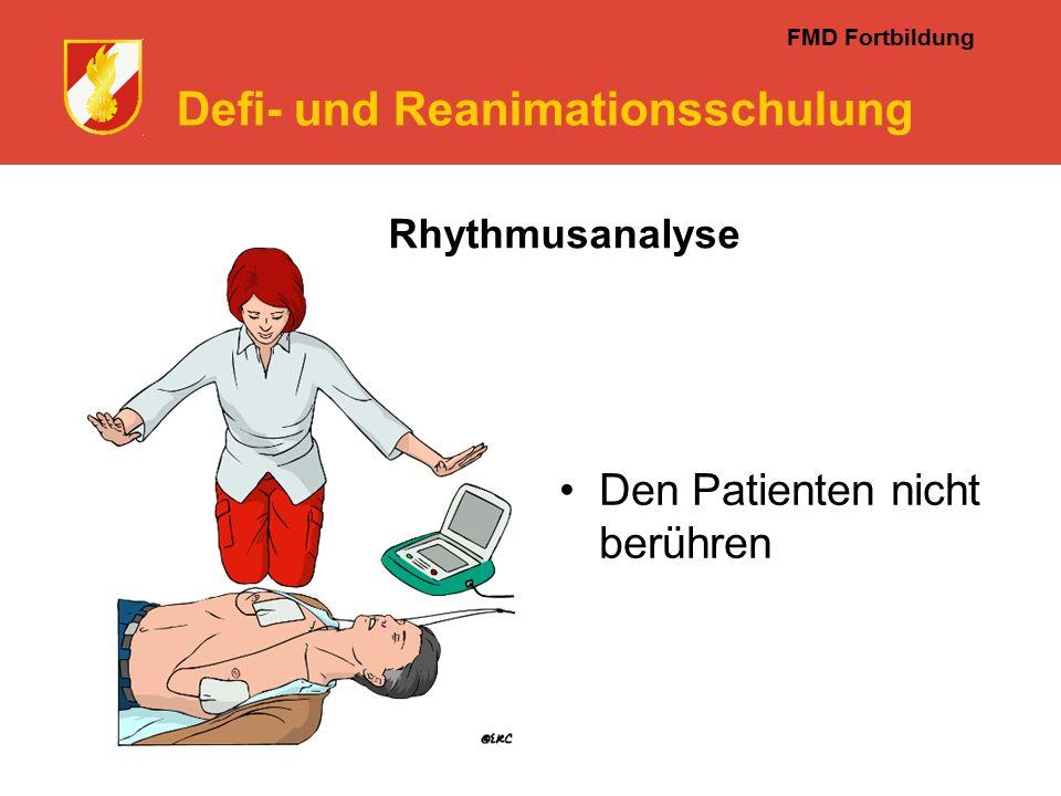 FMD Fortbildung Defi- und Reanimationsschulung Rhythmusanalyse Den Patienten nicht berühren