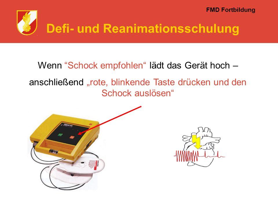 """FMD Fortbildung Defi- und Reanimationsschulung Wenn Schock empfohlen lädt das Gerät hoch – anschließend """"rote, blinkende Taste drücken und den Schock auslösen"""