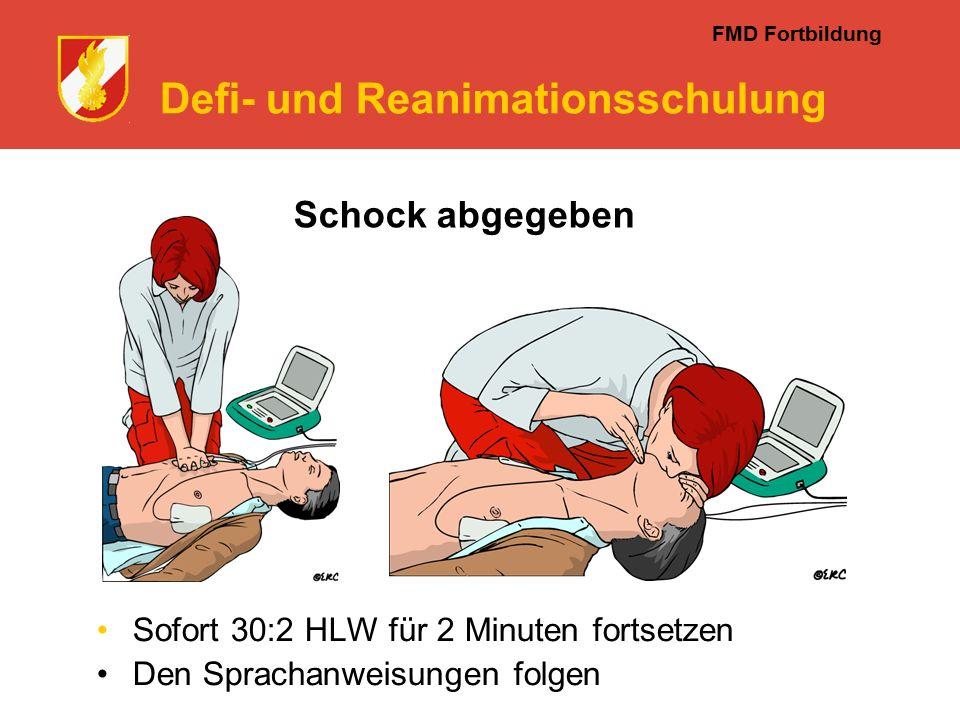FMD Fortbildung Defi- und Reanimationsschulung Schock abgegeben Sofort 30:2 HLW für 2 Minuten fortsetzen Den Sprachanweisungen folgen