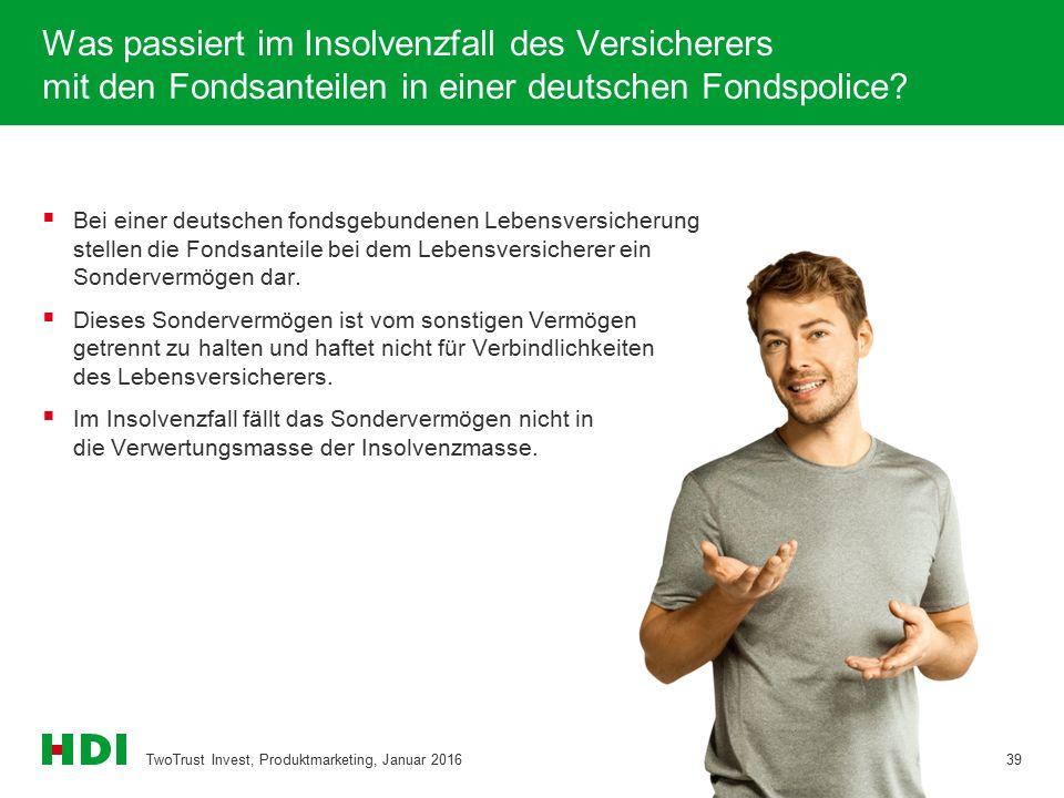 Was passiert im Insolvenzfall des Versicherers mit den Fondsanteilen in einer deutschen Fondspolice? TwoTrust Invest, Produktmarketing, Januar 201639