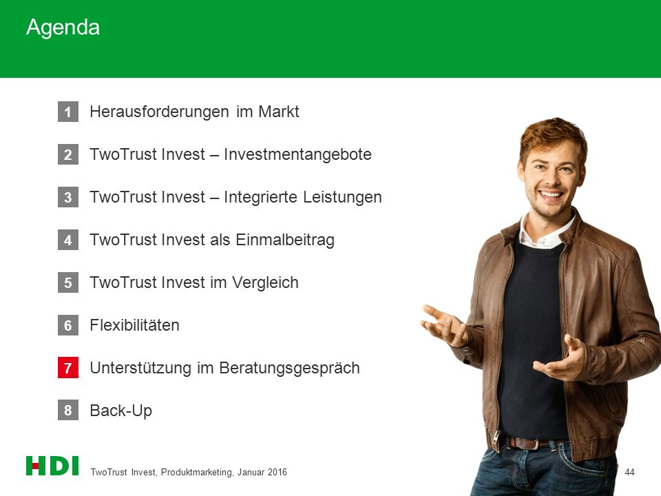 Agenda TwoTrust Invest, Produktmarketing, Januar 201644 8 Back-Up 2 TwoTrust Invest – Investmentangebote 3 TwoTrust Invest – Integrierte Leistungen 4