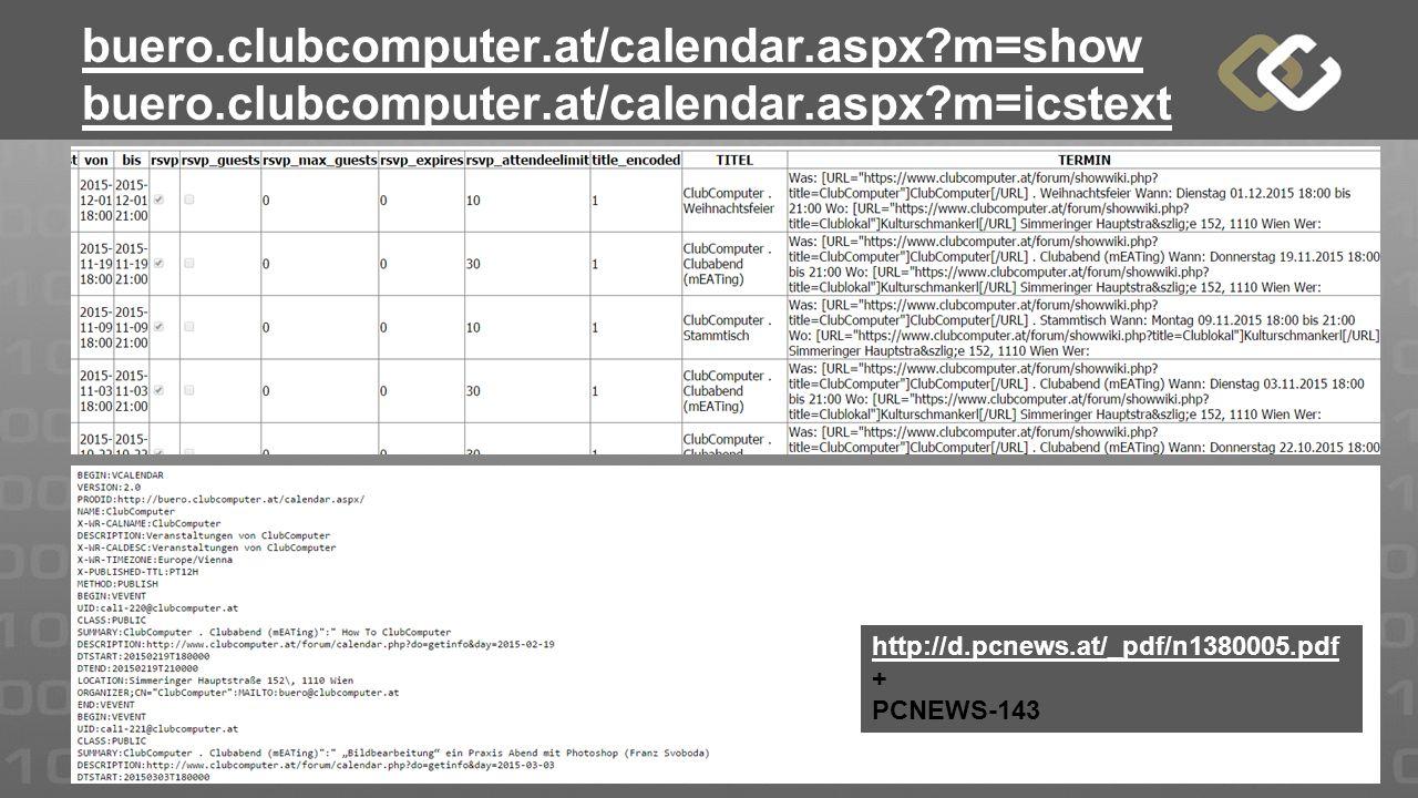 buero.clubcomputer.at/calendar.aspx?m=show buero.clubcomputer.at/calendar.aspx?m=icstext http://d.pcnews.at/_pdf/n1380005.pdf http://d.pcnews.at/_pdf/