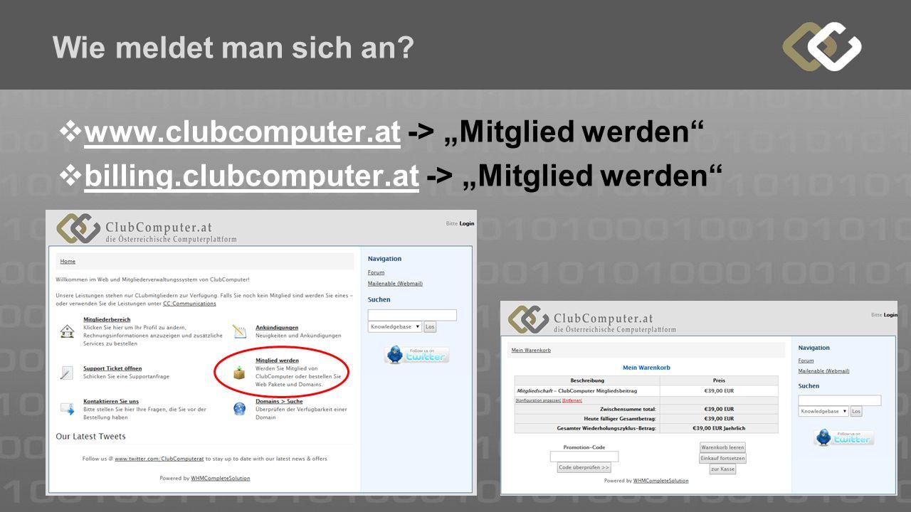 """Wie meldet man sich an?  www.clubcomputer.at -> """"Mitglied werden"""" www.clubcomputer.at  billing.clubcomputer.at -> """"Mitglied werden"""" billing.clubcomp"""