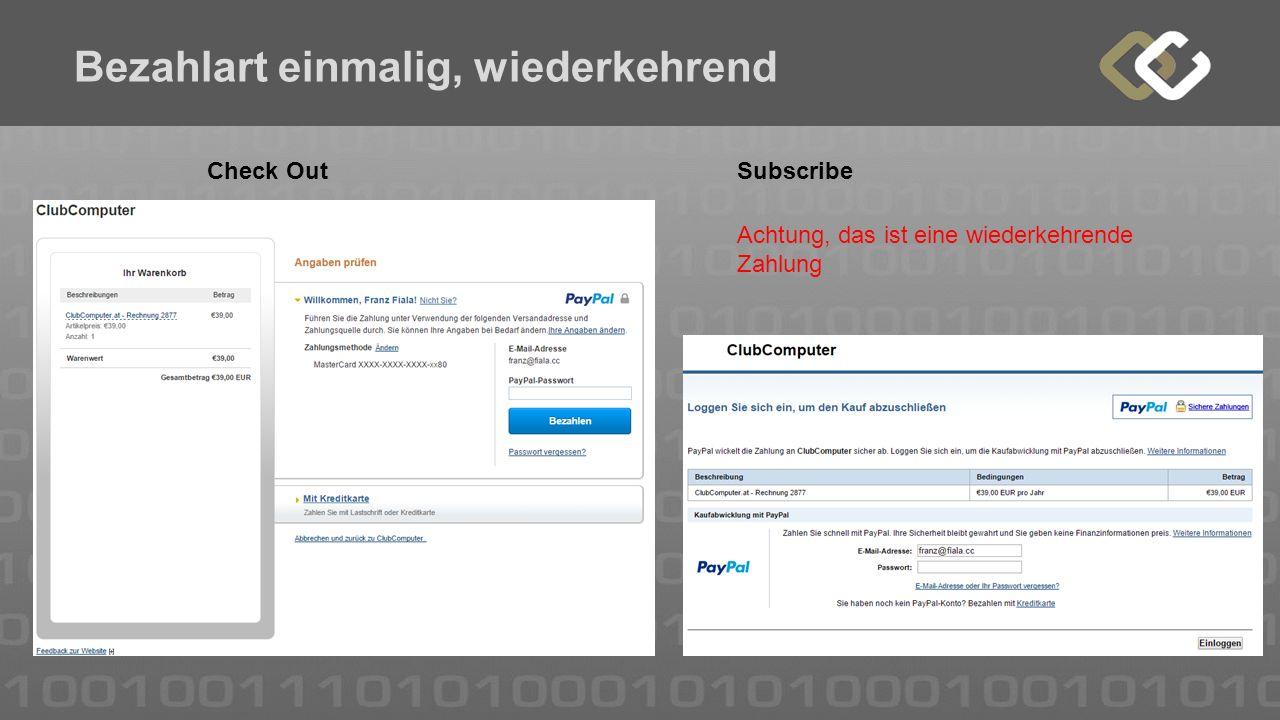 Bezahlart einmalig, wiederkehrend Check OutSubscribe Achtung, das ist eine wiederkehrende Zahlung