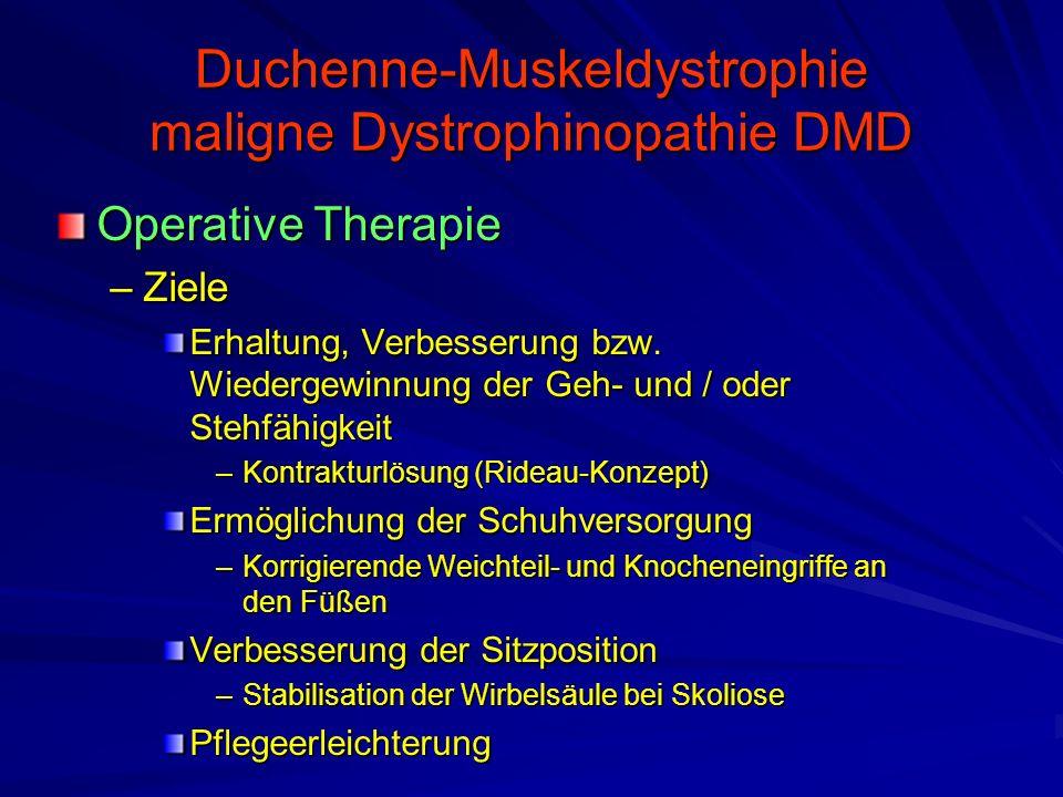 Duchenne-Muskeldystrophie maligne Dystrophinopathie DMD Operative Therapie –Ziele Erhaltung, Verbesserung bzw.