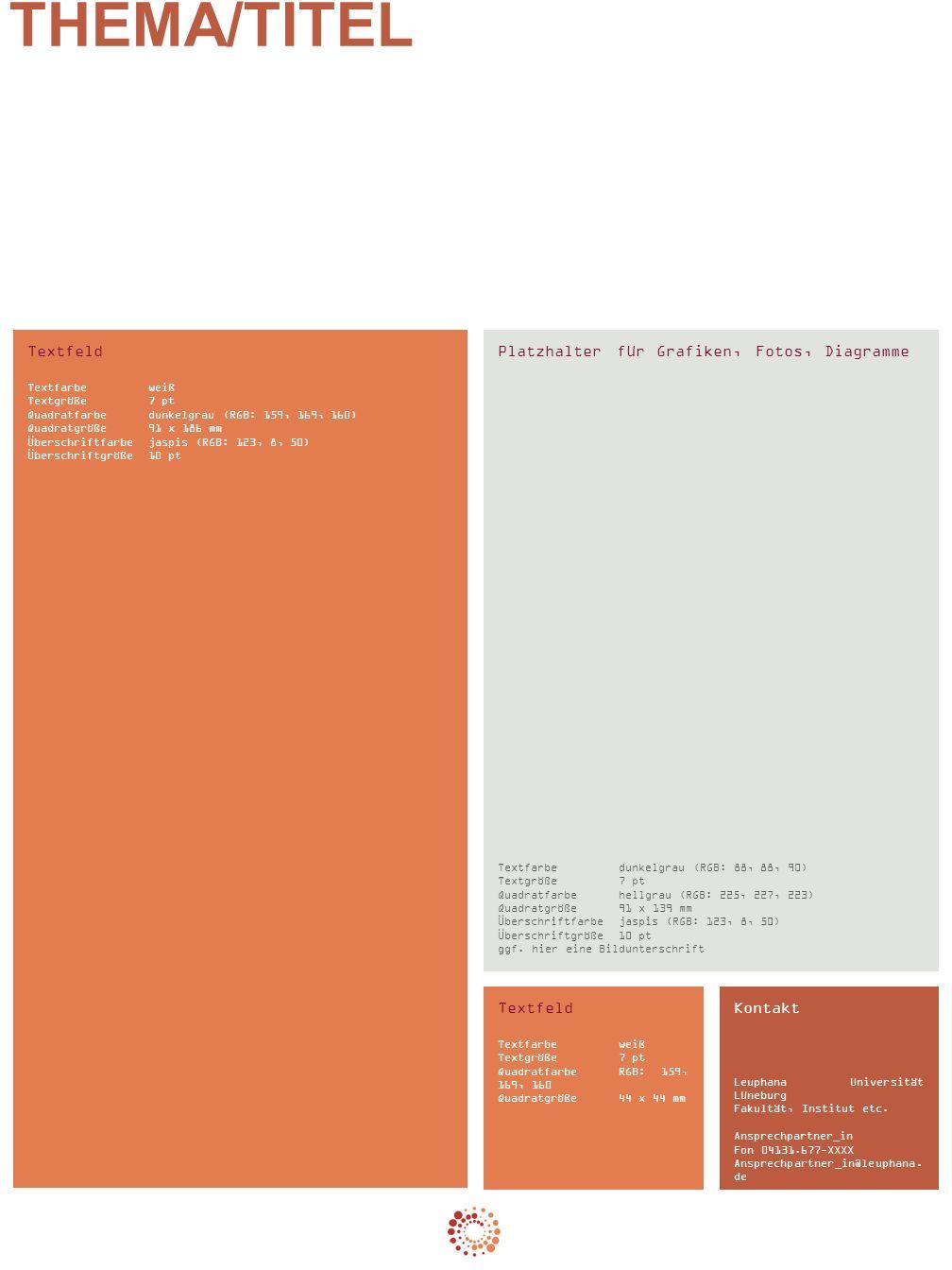 Textfeld Textfarbeweiß Textgröße 7 pt Quadratfarbedunkelgrau (RGB: 159, 169, 160) Quadratgröße91 x 186 mm Überschriftfarbejaspis (RGB: 123, 8, 50) Überschriftgröße10 pt Platzhalter für Grafiken, Fotos, Diagramme Textfarbedunkelgrau (RGB: 88, 88, 90) Textgröße 7 pt Quadratfarbehellgrau (RGB: 225, 227, 223) Quadratgröße91 x 139 mm Überschriftfarbejaspis (RGB: 123, 8, 50) Überschriftgröße10 pt ggf.