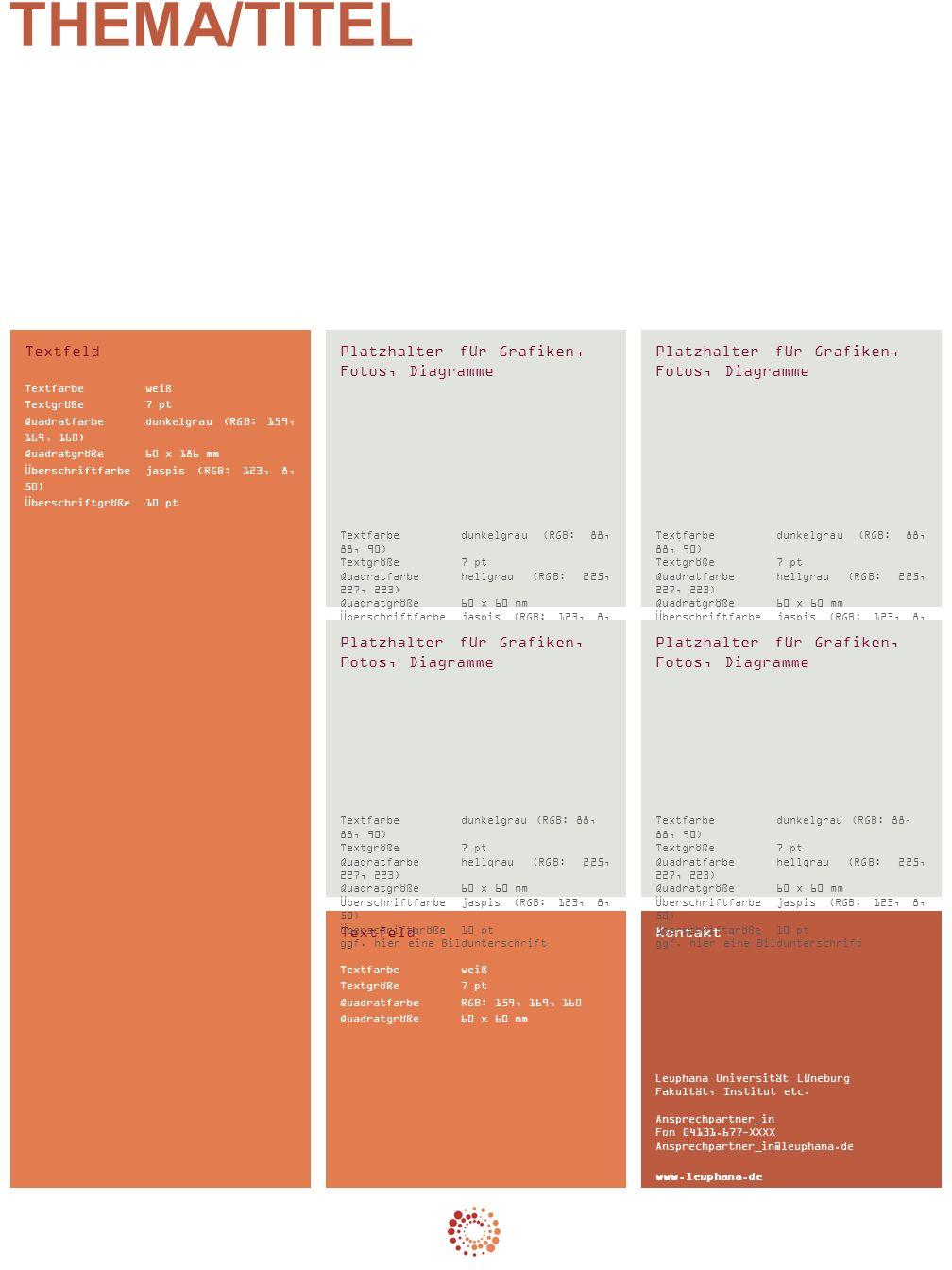 Textfeld Textfarbeweiß Textgröße 7 pt Quadratfarbedunkelgrau (RGB: 159, 169, 160) Quadratgröße60 x 186 mm Überschriftfarbejaspis (RGB: 123, 8, 50) Überschriftgröße10 pt Platzhalter für Grafiken, Fotos, Diagramme Textfarbedunkelgrau (RGB: 88, 88, 90) Textgröße 7 pt Quadratfarbehellgrau (RGB: 225, 227, 223) Quadratgröße60 x 60 mm Überschriftfarbejaspis (RGB: 123, 8, 50) Überschriftgröße10 pt ggf.