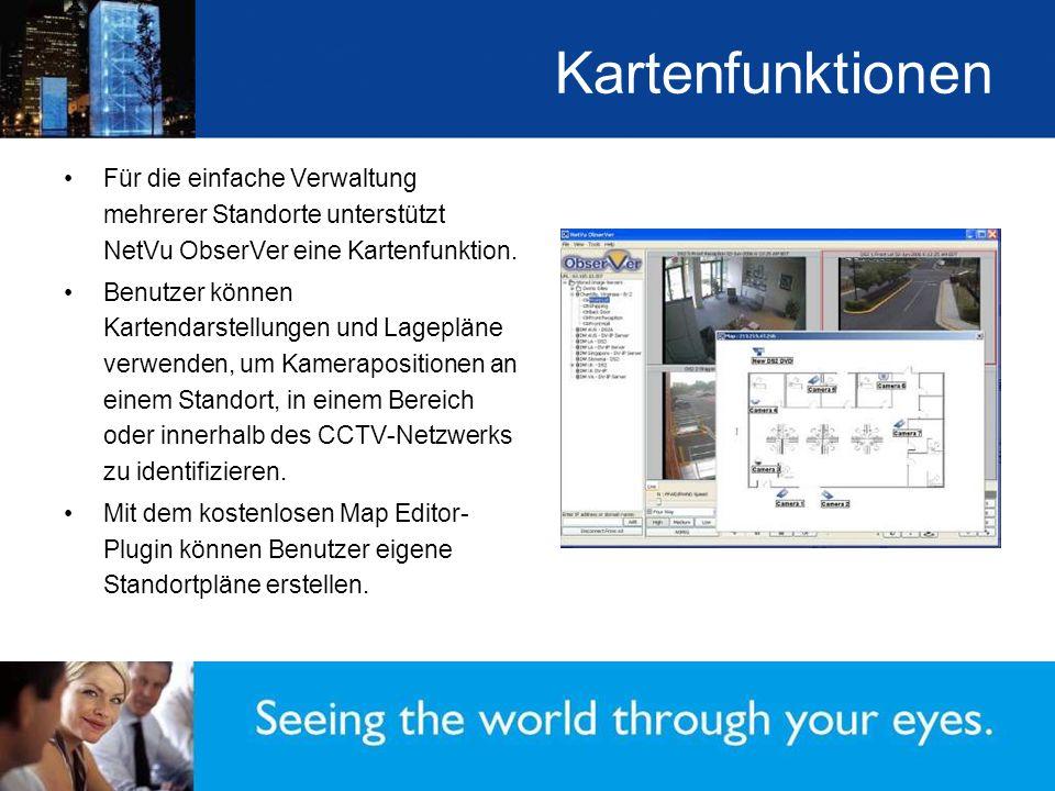 Kartenfunktionen Für die einfache Verwaltung mehrerer Standorte unterstützt NetVu ObserVer eine Kartenfunktion.