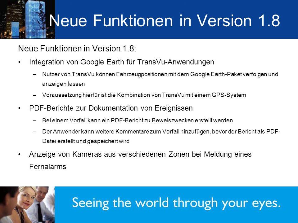 Neue Funktionen in Version 1.8 Neue Funktionen in Version 1.8: Integration von Google Earth für TransVu-Anwendungen –Nutzer von TransVu können Fahrzeu