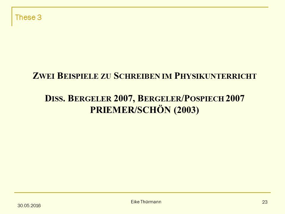 These 3 30.05.2016 Eike Thürmann 23 Z WEI B EISPIELE ZU S CHREIBEN IM P HYSIKUNTERRICHT D ISS.