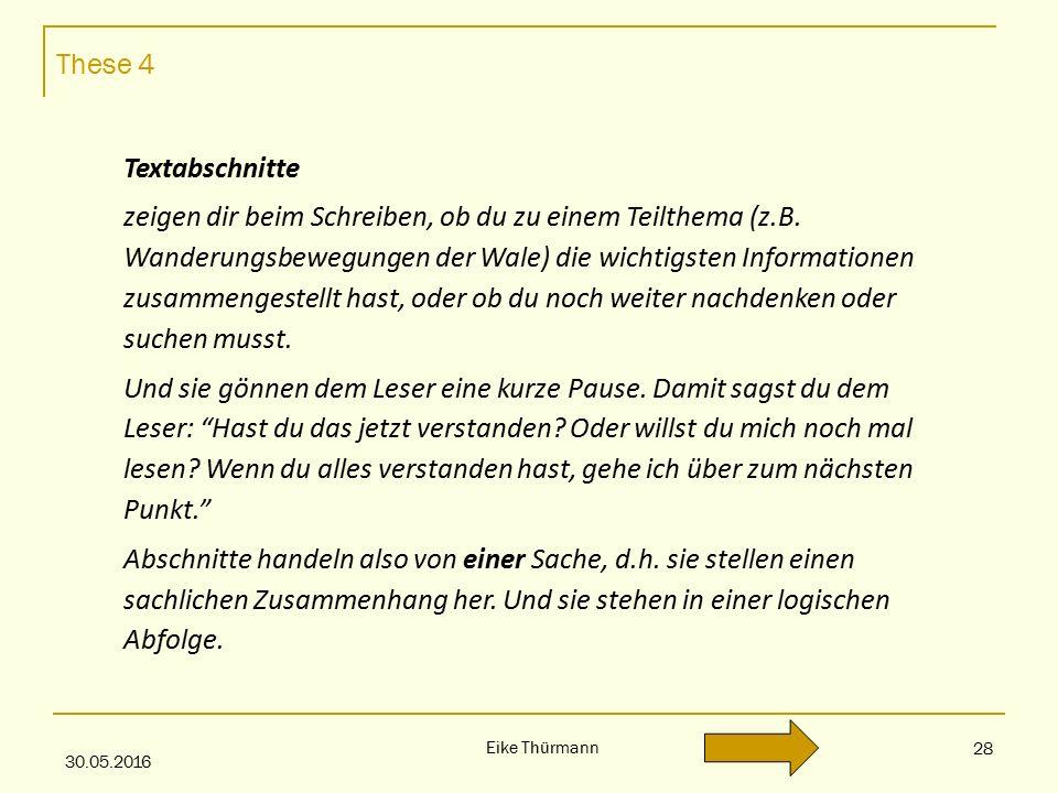 These 4 30.05.2016 Eike Thürmann 28 Textabschnitte zeigen dir beim Schreiben, ob du zu einem Teilthema (z.B.