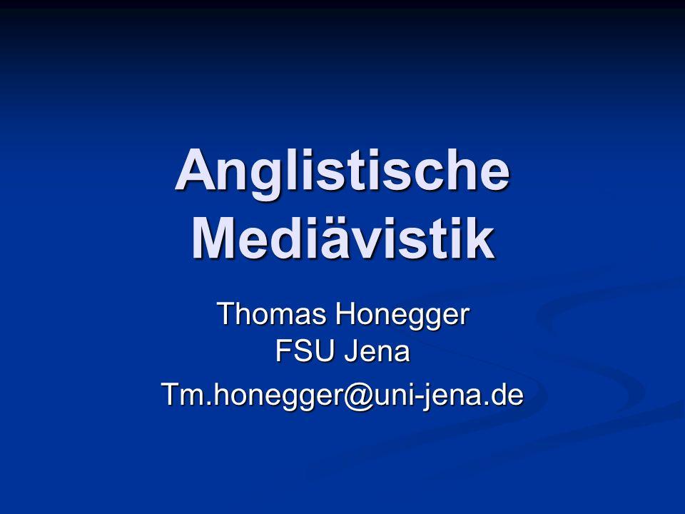 Anglistische Mediävistik Thomas Honegger FSU Jena Tm.honegger@uni-jena.de