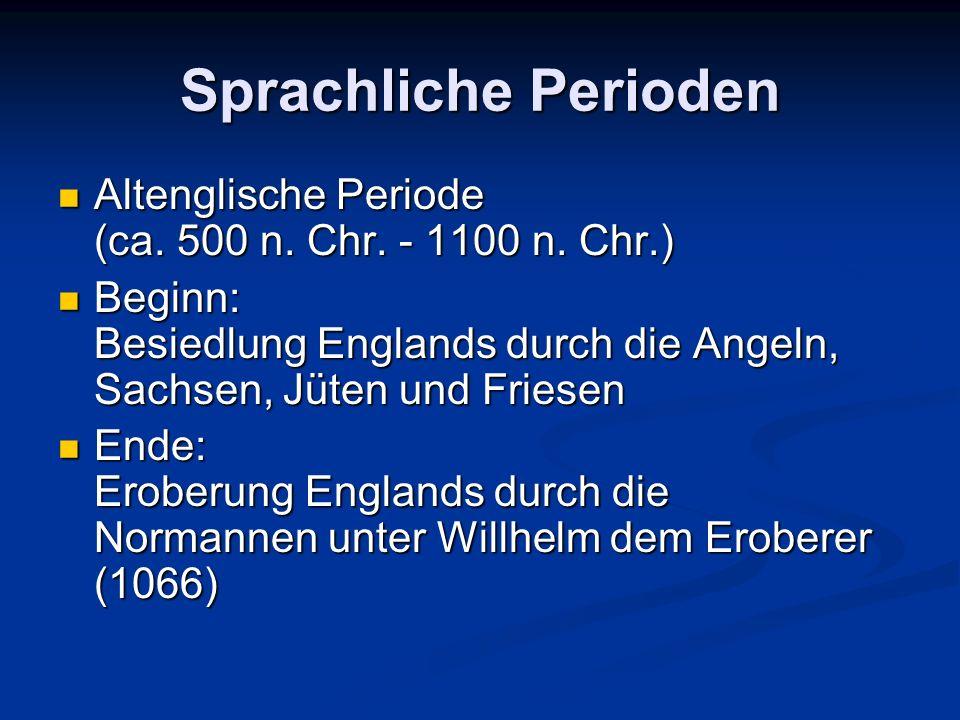 Sprachliche Perioden Altenglische Periode (ca. 500 n.