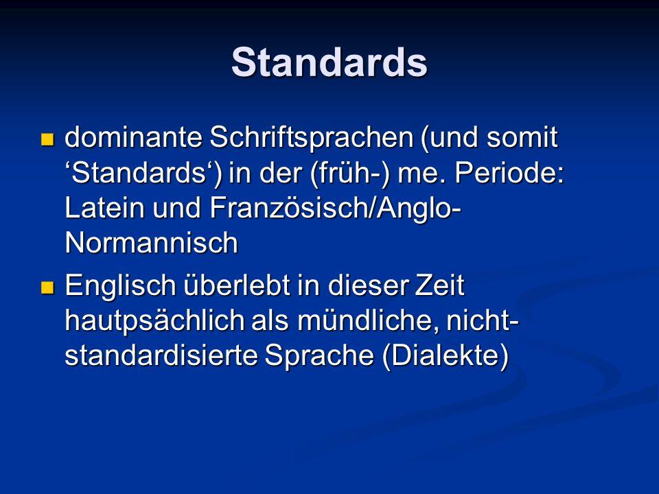 Standards dominante Schriftsprachen (und somit 'Standards') in der (früh-) me.
