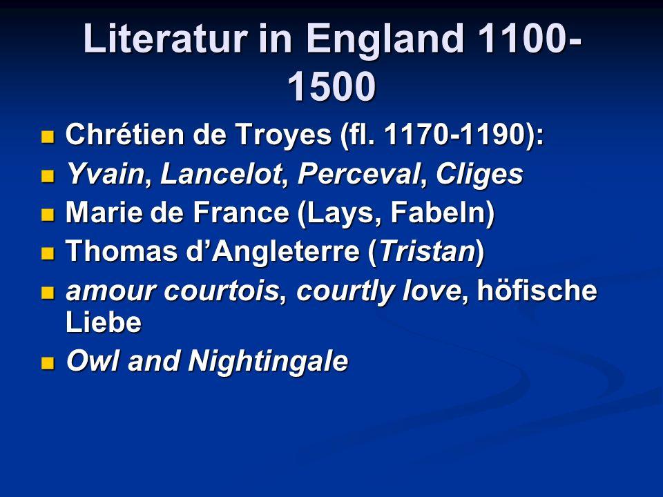 Literatur in England 1100- 1500 Chrétien de Troyes (fl.