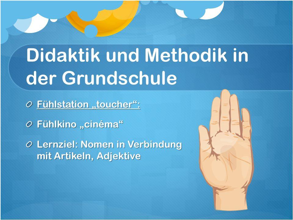 """Didaktik und Methodik in der Grundschule Fühlstation """"toucher : Fühlkino """"cinéma Lernziel: Nomen in Verbindung mit Artikeln, Adjektive"""