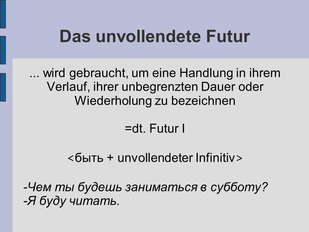 Das unvollendete Futur...