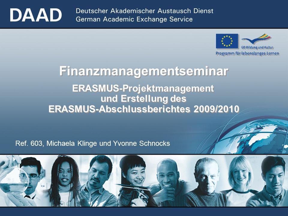 2 06/10 Rückflüsse Konsortien 2008/09: 124.362,50 EUR Mehrbedarf Konsortien 2008/09: 76.450,-- EUR Rest: 47.912,50 EUR Zwischenbericht 2009/10 (Stand 18.03.2010): Rückforderungen/Vertragskürzungen von 4 Konsortien 70%-Nachweise von 6 Konsortien Mittelauslastung ERASMUS-Konsortien