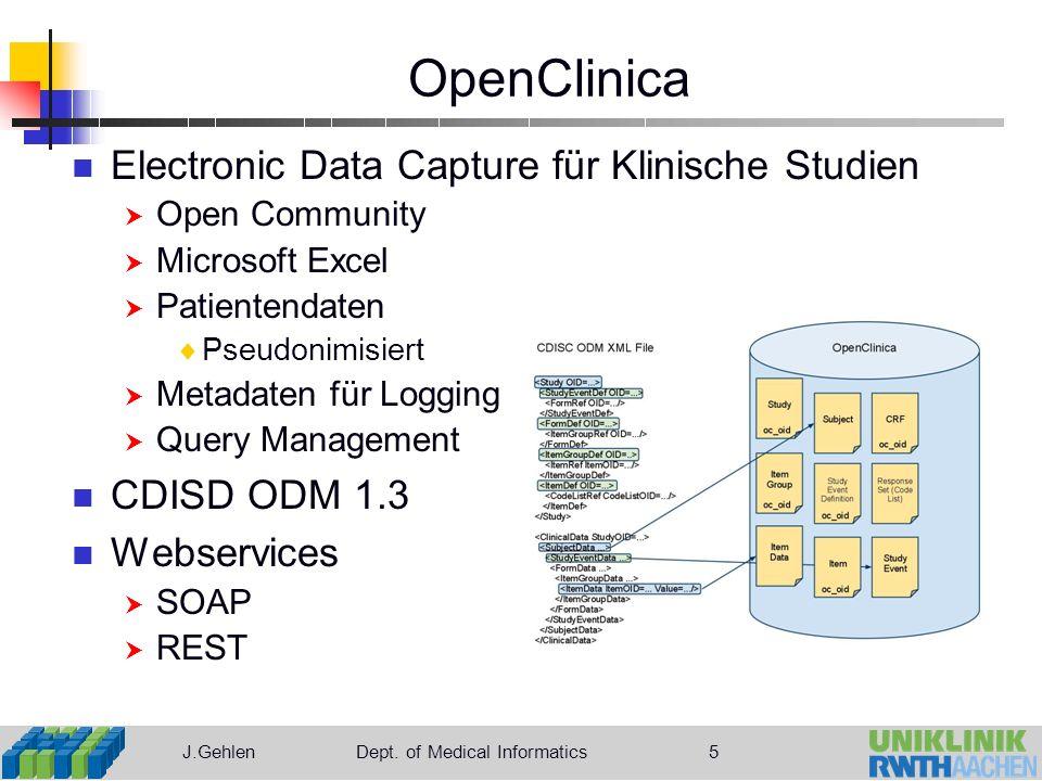 J.GehlenDept. of Medical Informatics 6 OpenClinica