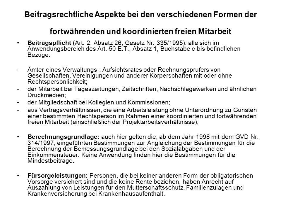 Beitragsrechtliche Aspekte bei den verschiedenen Formen der fortwährenden und koordinierten freien Mitarbeit Beitragspflicht (Art.