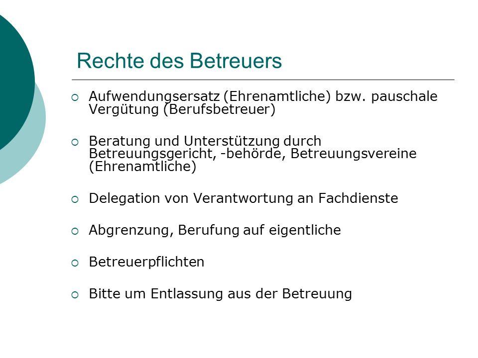 Rechte des Betreuers  Aufwendungsersatz (Ehrenamtliche) bzw.