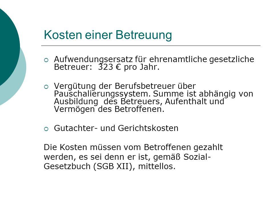 Kosten einer Betreuung  Aufwendungsersatz für ehrenamtliche gesetzliche Betreuer: 323 € pro Jahr.