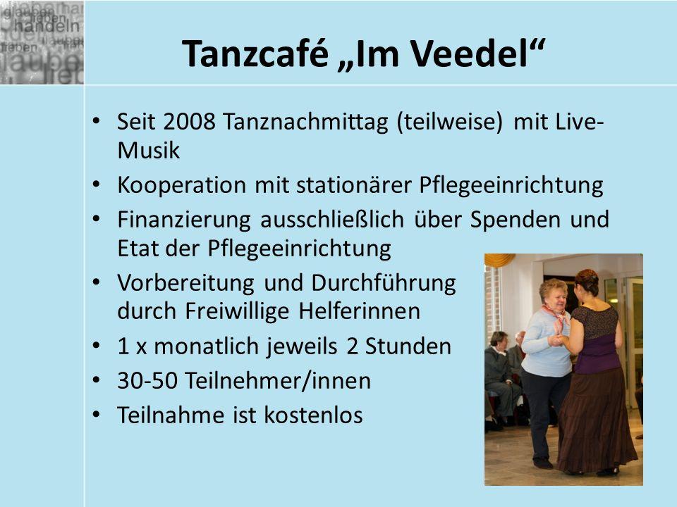 """Tanzcafé """"Im Veedel Seit 2008 Tanznachmittag (teilweise) mit Live- Musik Kooperation mit stationärer Pflegeeinrichtung Finanzierung ausschließlich über Spenden und Etat der Pflegeeinrichtung Vorbereitung und Durchführung durch Freiwillige Helferinnen 1 x monatlich jeweils 2 Stunden 30-50 Teilnehmer/innen Teilnahme ist kostenlos"""