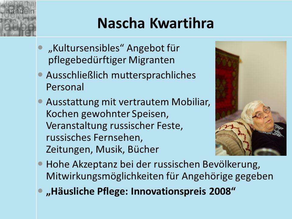 """Nascha Kwartihra """"Kultursensibles"""" Angebot für pflegebedürftiger Migranten Ausschließlich muttersprachliches Personal Ausstattung mit vertrautem Mobil"""