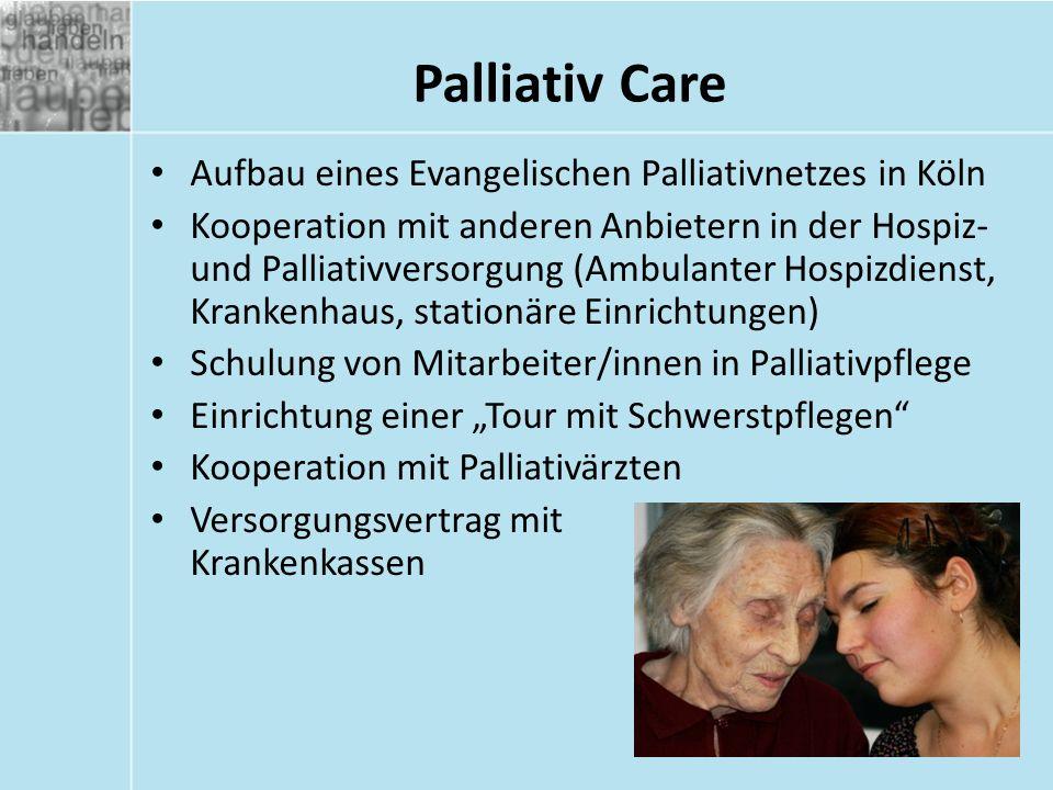 Palliativ Care Aufbau eines Evangelischen Palliativnetzes in Köln Kooperation mit anderen Anbietern in der Hospiz- und Palliativversorgung (Ambulanter